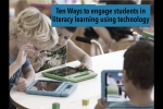 Ten Ways to engage students in literacy learning using technology
