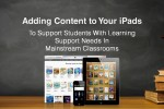 Brisbane: Adding Content to Your iPads to Support Students with Learning Support Needs in Mainstream Classrooms
